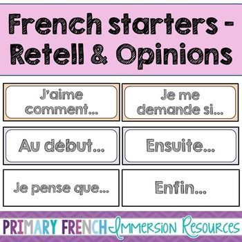 French sentence starters for retell and opinions! Use for writing or for oral discussions! #frenchtpt #Teacherspayteachers #tpt #frenchimmersion