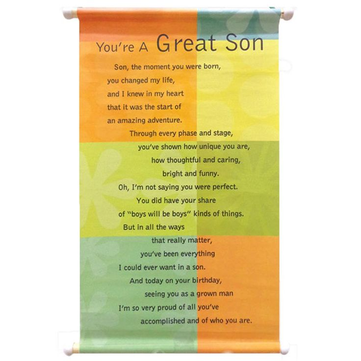 """POSTER SCROLL - SON RS. 165.00 You're A Great Son  Son, the moment you were born, you changed my life, and i knew in my heart that it was the start of an amazing adventure. Through every phase and stage, you've shown how unique you are, how thoughtful and caring, bright and funny. Oh, I'm not saying you were perfect. You did have your share of """"boys will be boys"""" kinds of things"""