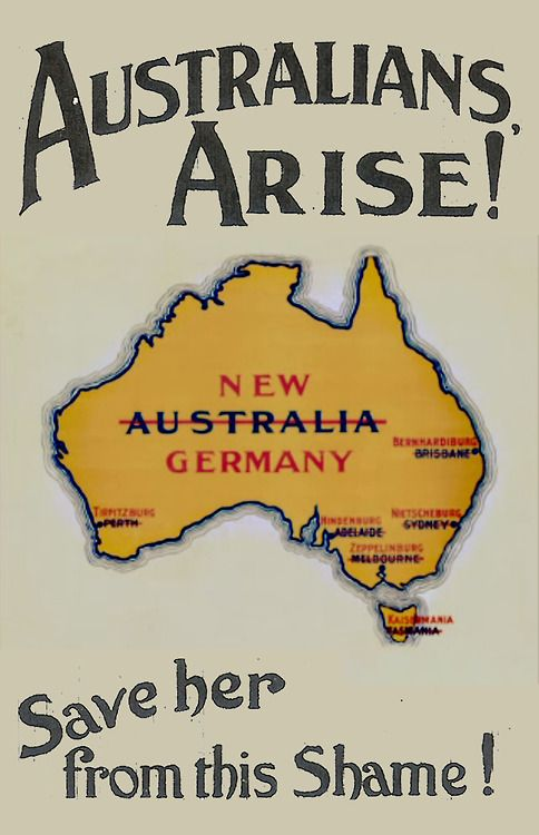 """Australians, Arise! Save her from this Shame!"" WW1 recruitment poster. Australia = New Germany; Perth = Tirpitzburg; Adelaide = Hindenburg; Melbourne = Zeppelinburg; Sydney = Netscheburg; Brisbane = Bernhardiburg; Tasmania = Kaisermania"