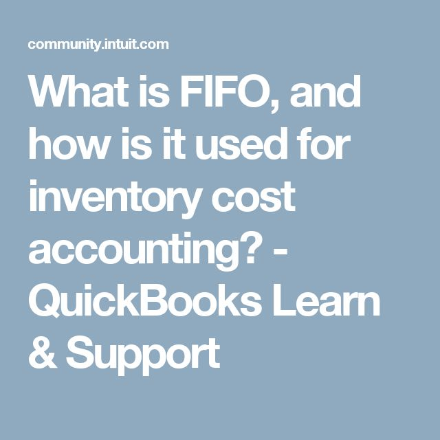 What is FIFO, and how is it used for inventory cost accounting?  - QuickBooks Learn & Support