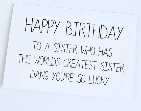 Sister Birthday Card Sister to Sister Birthday by OrangeCricket, $4.00 Could be FRIEND or BROTHER!