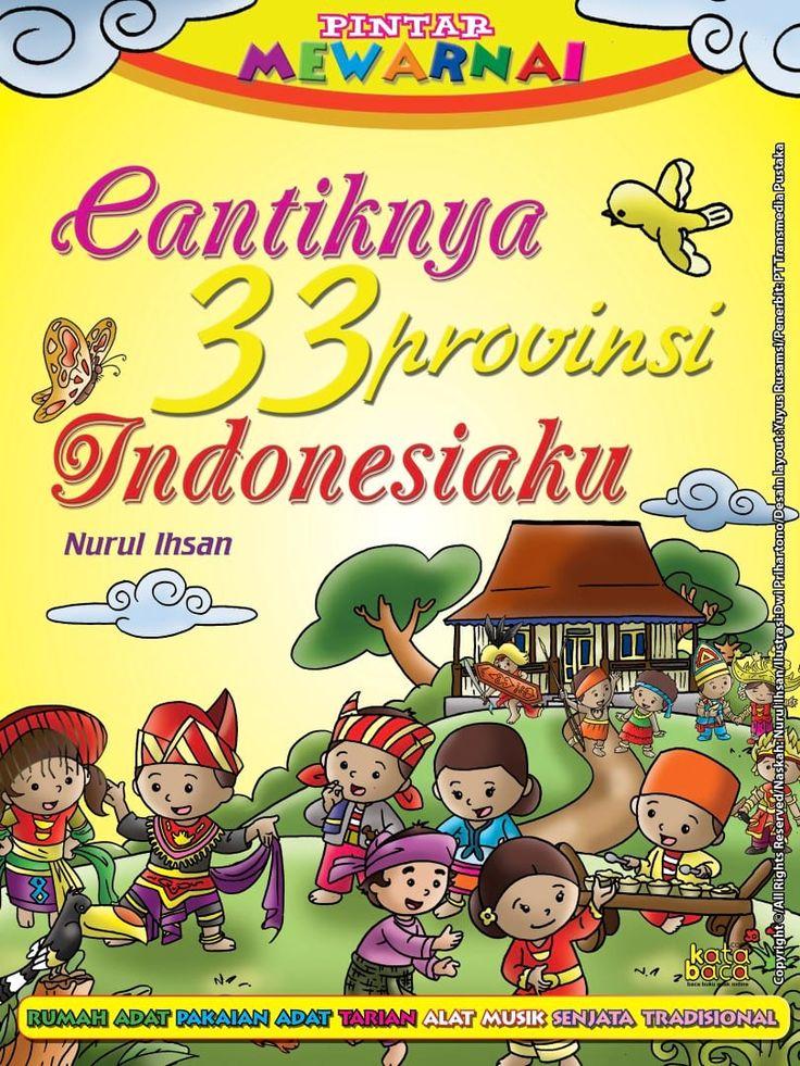 Baca Online Buku Aktivitas Mengenal Budaya 34 Provinsi Indonesia: rumah adat, pakaian adat, tarian, alat musik, dan senjata tradisional.