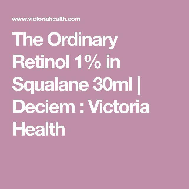 The Ordinary Retinol 1% in Squalane 30ml   Deciem : Victoria Health