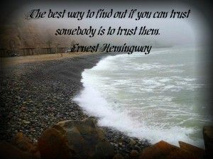 """""""The best way to find out if you can trust someone is to trust them."""" - Ernest Hemingway. A few tips on trusting your boyfriend! #trust #relationships"""
