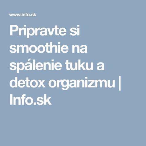 Pripravte si smoothie na spálenie tuku a detox organizmu | Info.sk