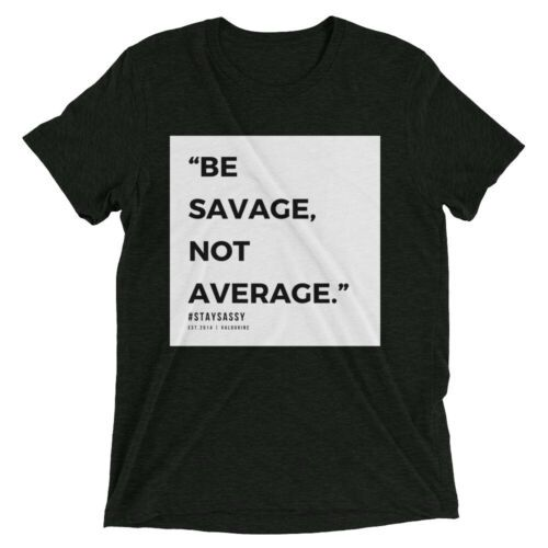 Details about Be Savage Not Average | Feminist Short ...