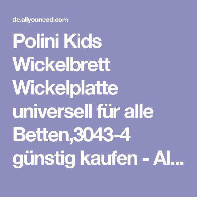 Polini Kids Wickelbrett Wickelplatte universell für alle Betten,3043-4 günstig kaufen - Allyouneed.com