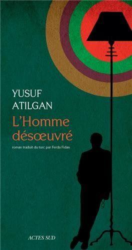 L'Homme désoeuvré - Yusuf Atilgan, Ferda Fidan - Livres