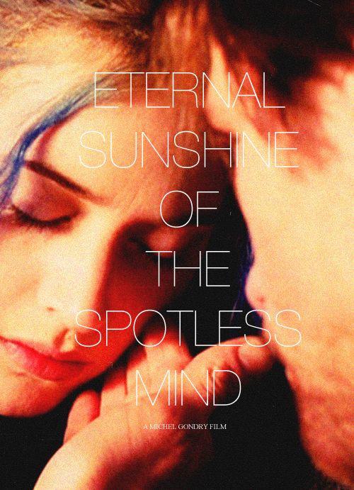 Eternal Sunshine of The Spotless Mind.: Erern Sunshine, Best Movie, I'M Happy, Mind Bi, Mind 2004, Movie Carteles, Eternity Sunshine, Eternal Sunshine, Favorite Movie