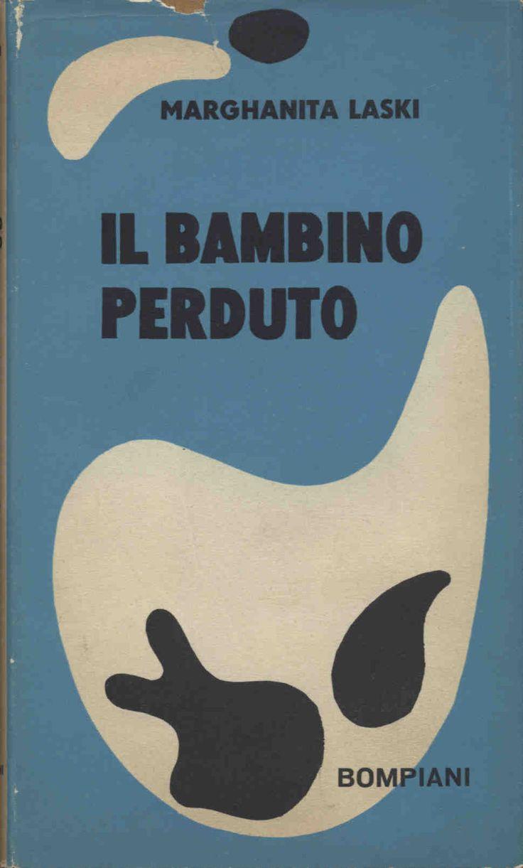 Margharita Laski Il bambino perduto 1953 traduzione Maria Luisa Fehr, sovracoperta di Bruno Munari, 16mo 236pp - Hardcover con sovracoperta