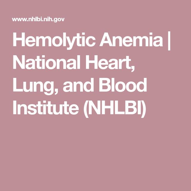 Hemolytic Anemia | National Heart, Lung, and Blood Institute (NHLBI)