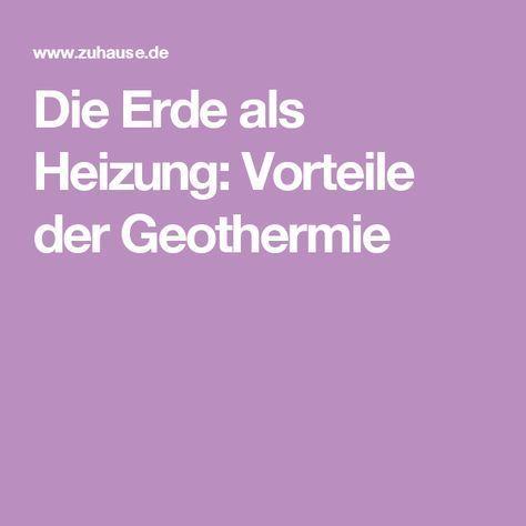 Die Erde als Heizung: Vorteile der Geothermie