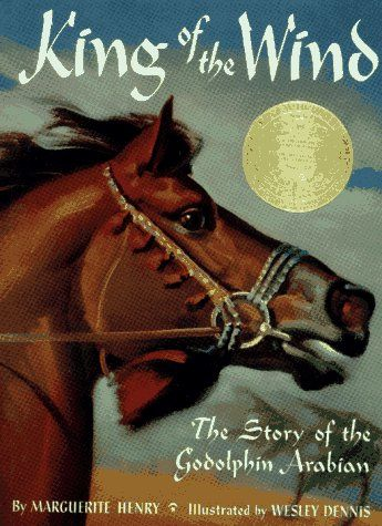 King of the Wind: The Story of the Godolphin Arabian by Marguerite Henry. Simply one of the most beautiful horse stories ever written. My readers recommend everything by Ms. Henry but this is at the top of their list.