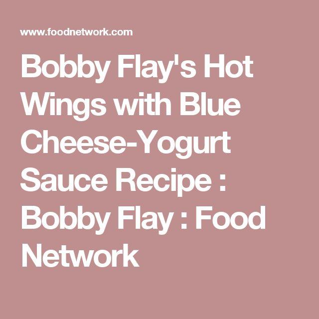 Bobby Flay's Hot Wings with Blue Cheese-Yogurt Sauce Recipe : Bobby Flay : Food Network