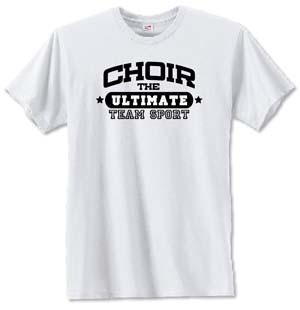 CHOIR: THE ULTIMATE TEAM SPORT T-Shirt