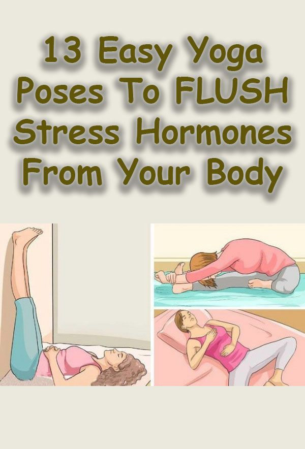 13 poses to flush stress from your body.