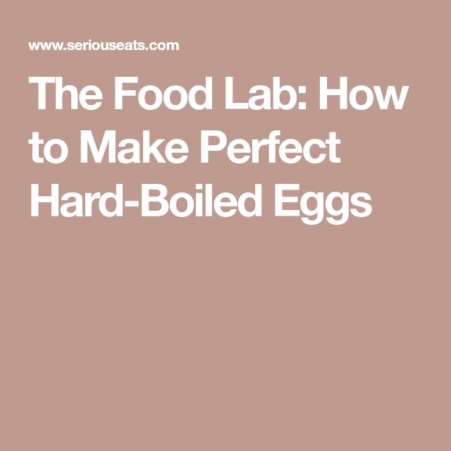 The Food Lab: How to Make Perfect Hard-Boiled Eggs