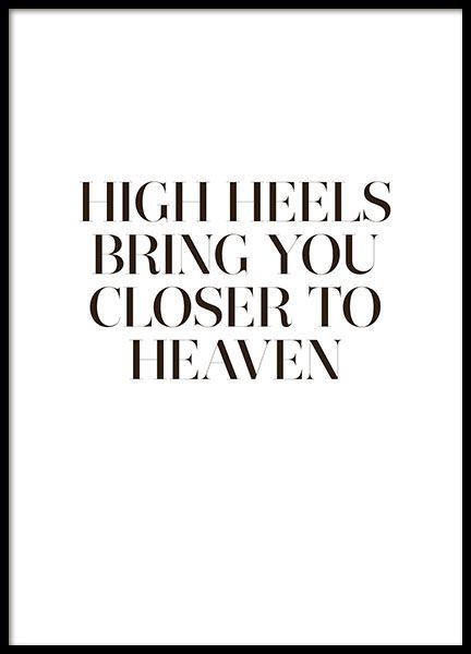 Stylish typography print with the quote, High heels bring you closer to heaven. A nice poster perfect for anyone who loves high heels. Looks great in …