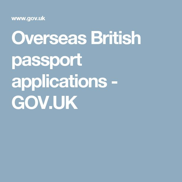 Overseas British passport applications - GOV.UK