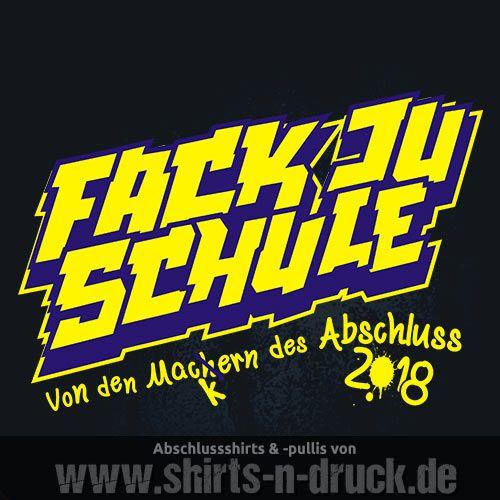 Abschluss T Shirts » Fack Ju Schule