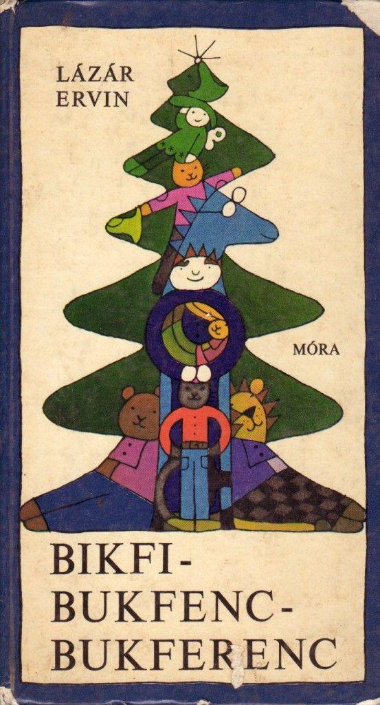 Gyerekkorunk kedvenc könyveinek válogatása: Bikfi-Buffenc-Bukferenc