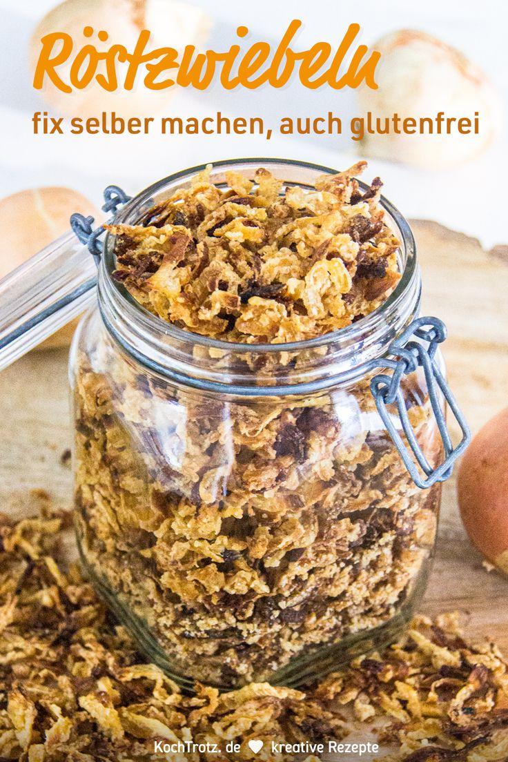 Röstzwiebeln selber machen – KochTrotz   Kochen ♥ Backen ♥ kreativ ♥ Rezepte für Allergiker