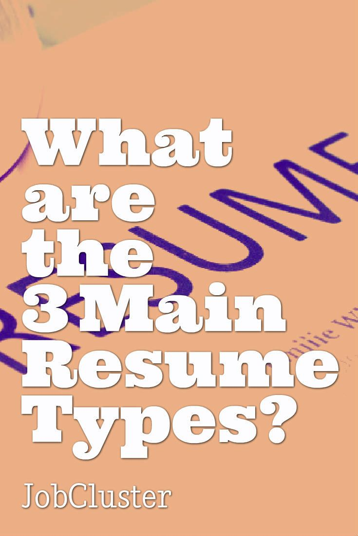 difference between 3 main resume formats and when the should be used jobcluster