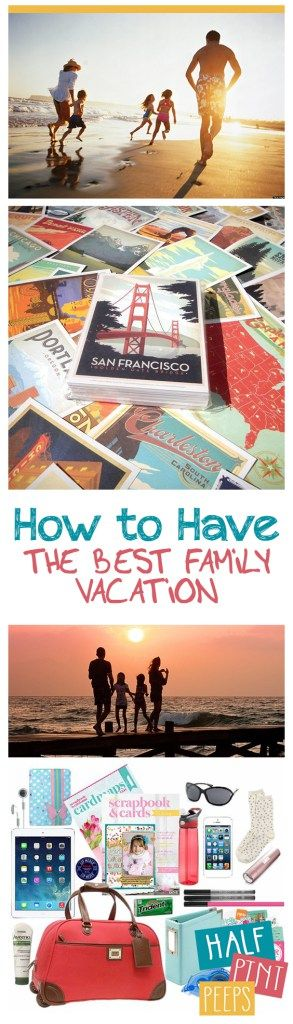 How to Have The Best Family Vacation