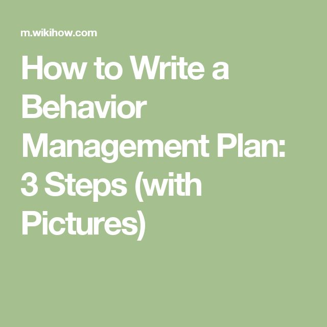 How to Write a Behavior Management Plan: 3 Steps (with Pictures)