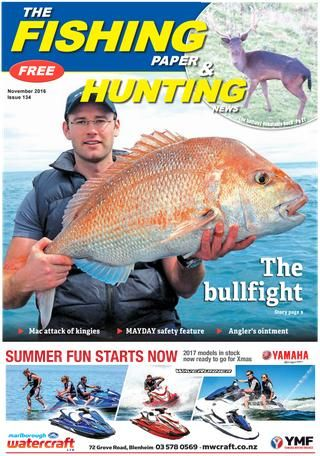 November 2016 - The Fishing Paper & Hunting News  Dig your teeth into our 44 page behemoth November issue. We got bullfights, kingie mac attacks and a MAYDAY safety feature.