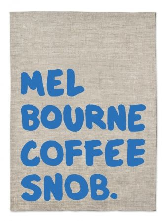 Iconic Melbourne coffee snob tea towel - hardtofind.