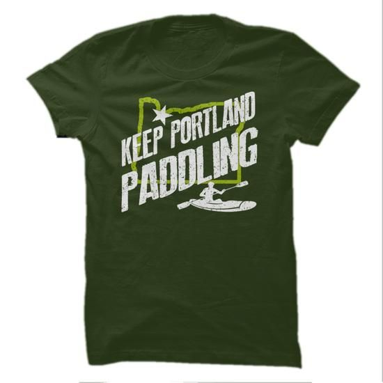 Keep Portland Paddling T-Shirts, Hoodies, Sweatshirts, Tee Shirts (19.99$ ==> Shopping Now!)