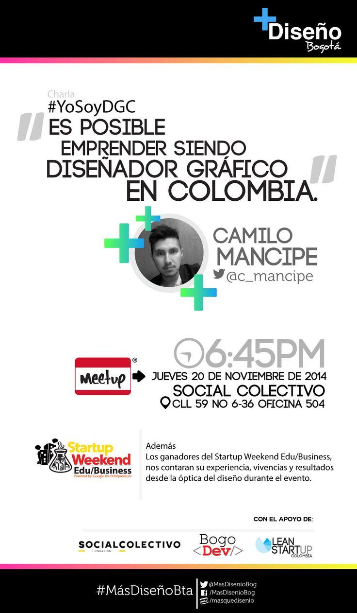 ¡Este jueves charla! #YoSoyDGC Es posible emprender siendo diseñador gráfico en Colombia. Con el creador de esta, nuestra comunidad DGC.  Toda la información en http://www.meetup.com/masquedisenio/events/218663038/ Están totalmente invitados a el Meetup de + Diseño Bogotá del mes de Noviembre Es posible emprender siendo diseñador gráfico en Colombia. Con Camilo Mancipe