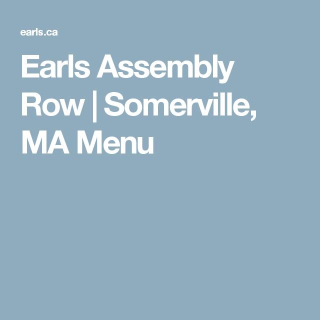 Earls Assembly Row | Somerville, MA Menu