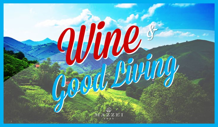 Inspiring original quotes about wine and good living @marchesimazzei #marchesimazzei #fonterutoli #wine #tuscany #winestyle #winetasting #winelovers