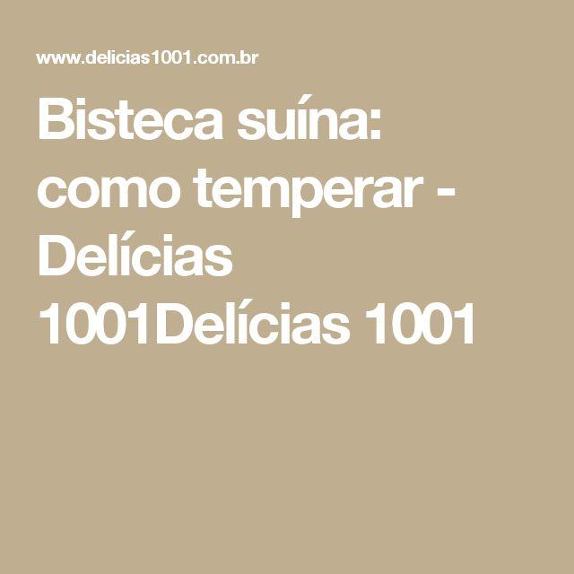 Bisteca suína: como temperar - Delícias 1001Delícias 1001