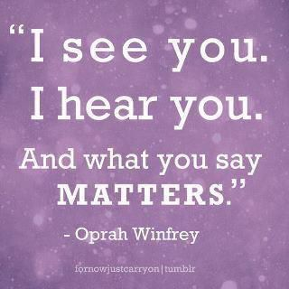 Oprah..the most important thing you can say to  someone..