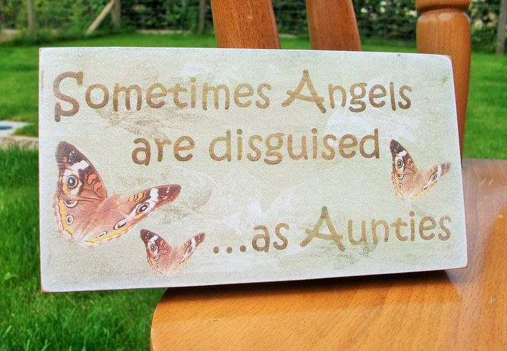 Sometimes Angels are disguised as Aunt, aunties, friend, sister HANDMADE plaque
