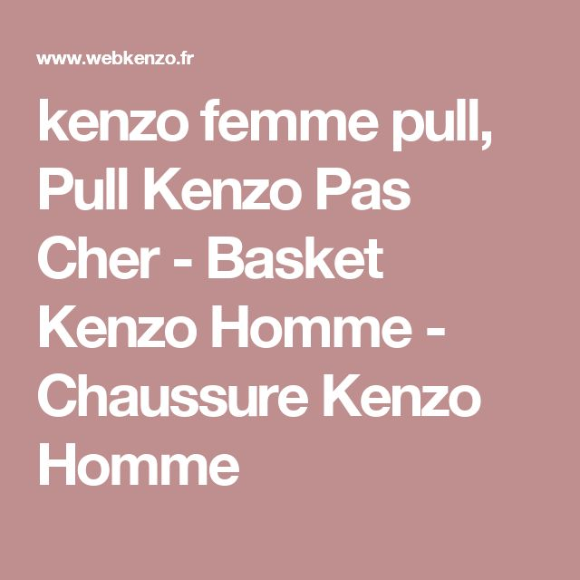 kenzo femme pull, Pull Kenzo Pas Cher - Basket Kenzo Homme - Chaussure Kenzo Homme