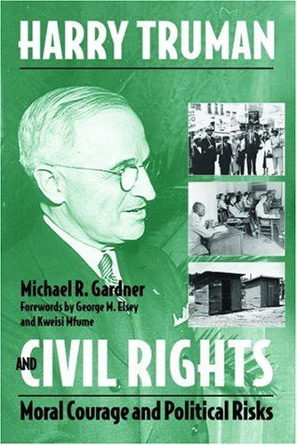 Harry Truman and Civil Rights: Moral Courage and Political Risks by Adjunct Professor Michael Gardner | Given his background, President Truman was an unlikely champion of civil rights. #civilrights #government #history #politics