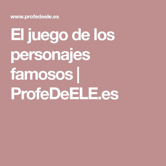 El juego de los personajes famosos   ProfeDeELE.es