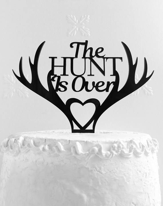The Hunt Is Over Cake Topper Hunting Cake Topper Wedding