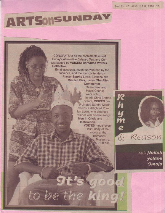 Sandra as the 2nd Co-ordinator for VOICES: Barbados Writers' Collective, crowning the Annual VOICES Poetry/ Alternative Calypso Tent monarch Sparky (Phelan Lowe). 1999 in 'Rhyme & Reason' column by Nailah Imoja - Nation Newspaper.