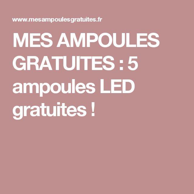 MES AMPOULES GRATUITES : 5 ampoules LED gratuites !