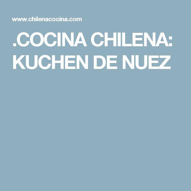 .COCINA CHILENA: KUCHEN DE NUEZ