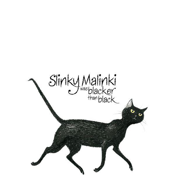 Hairy Maclary's friend - Slinky Malinki was blacker than black