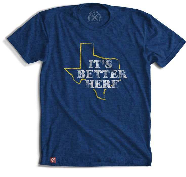 It's Better Here In Texas - T-shirt