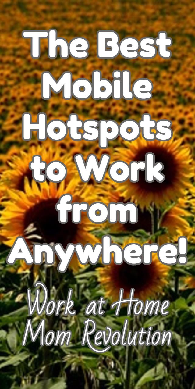 The Best Mobile Hotspots to Work from Anywhere! / Work at Home Mom Revolution