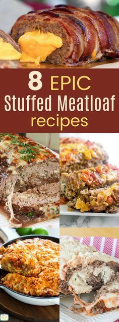 8 Epic Stuffed Meatloaf Recipes - meatloaf stuffed with everything from cheese to veggies and more make these the ultimate comfort food.