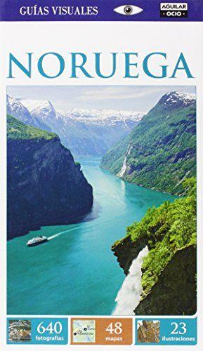 Noruega. Guía Visual 2014 (GUIAS VISUALES)  #MedinadeMarrakech